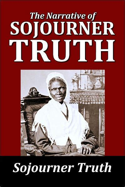 a picture book of sojourner the narrative of sojourner a northern by