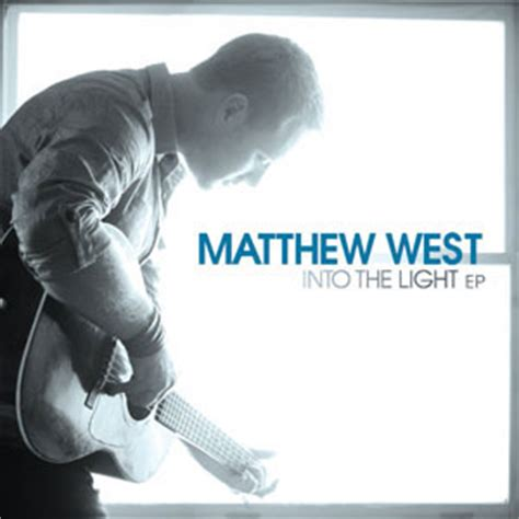 Matthew West Into The Light by Jesusfreakhideout News February 2012 Jfh News