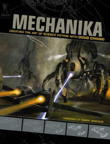 Mechanika Revised And Updated mechanika creating the of science fiction with doug chiang buy usa quality