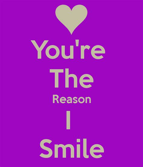 you re the reason i smile keep calm and carry on image