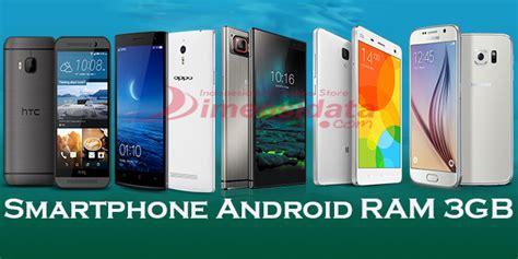 Android Ram 3gb Murah Daftar 5 Smartphone Android Ram 3gb Terbaru Dan Terbaik Dimensidata
