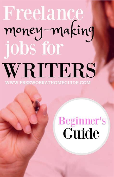 Money Making Online Jobs - freelance money making jobs for online writers beginner s guide