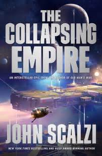 the collapsing empire the interdependency books the collapsing empire by scalzi interdependency 1
