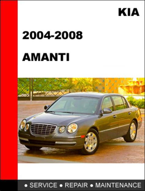 2004 Kia Repair Manual Kia Amanti 2004 2008 Service Repair Manual