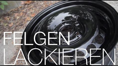 Felgen Lackieren Diy by Diy Stahlfelgen Lackieren