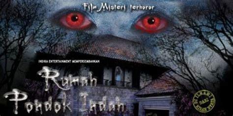 film hantu rumah pondok indah 6 lokasi nyata dalam film horor indonesia rumah pondok