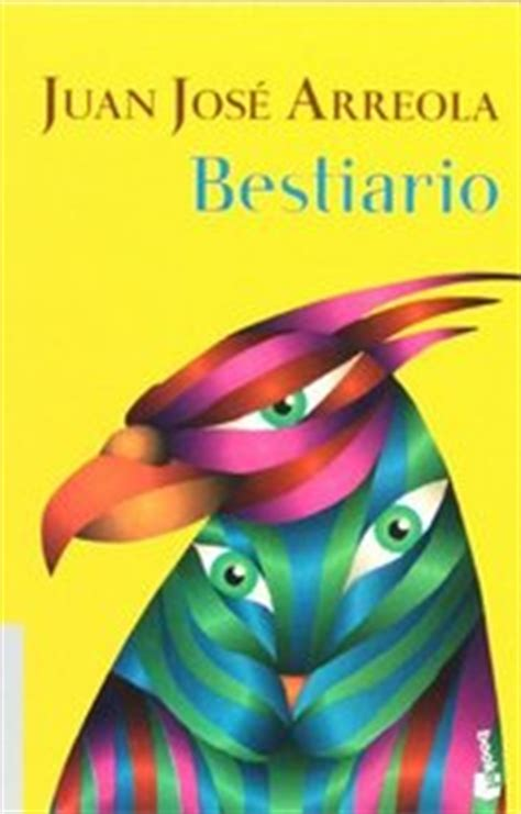 bestiario spanish edition bestiario obras de jj arreola spanish edition juan jose arreola paperback 9682710391