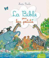 1409527352 la bible pour les petits des bibles pour les petits jusqu 224 3 ans choisir une