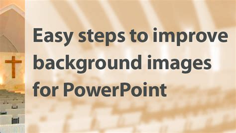 Easy Steps To Improve Background Images For Powerpoint 187 Umc Tips United Methodist Communications United Methodist Church Powerpoint Templates