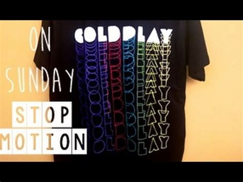 coldplay quit coldplay stop motion onsunday t shirt youtube