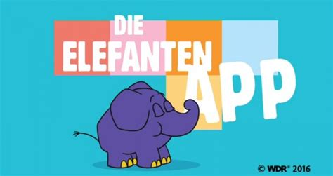 Wie Können Kinder Abnehmen by Wdr Will Mit Elefanten App Vorschul Kinder Begeistern