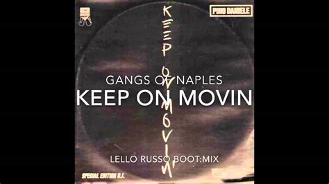 pino daniele keep on movin testo gangs of naples keep on movin lello russo boot mix