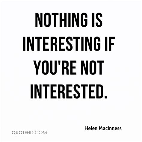 Interesting Quotes by Interesting Be Interested Not Interesting Quotes Quotesgram