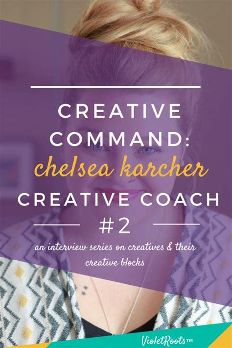 Chelsea Creative 2 creative command 2 chelsea karcher creative coach