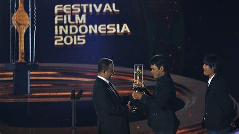 film terbaik festival film indonesia 2015 foto pemenang festival film indonesia 2015