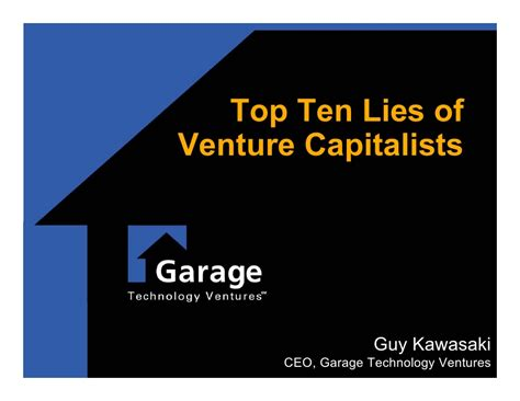 Garage Technology Ventures Top 10 Lies O Of Venture Capitalists
