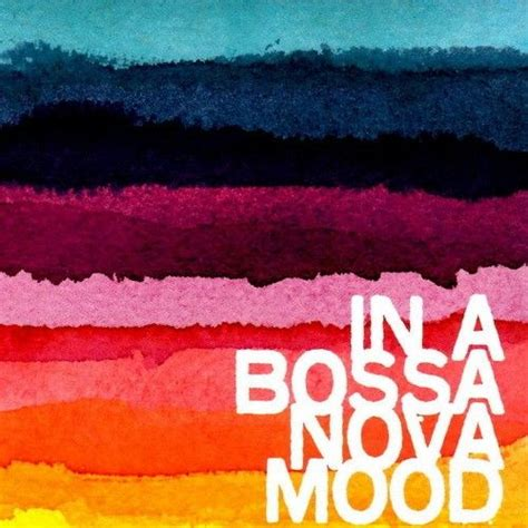Late Moods Moonlight Bossa in a bossa mood various artists songs reviews credits allmusic