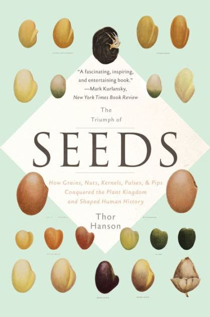 libro seeing seeds the triumph of seeds how grains nuts kernels pulses and pips conquered the plant kingdom