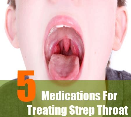 5 drugs and medications for treating strep throat how to