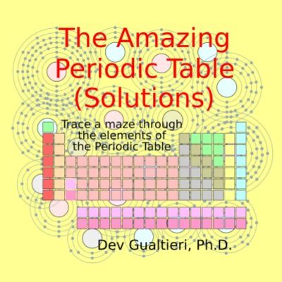 the amazing solutions the amazing periodic table solutions by dev gualtieri