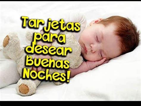 imagenes buenas noches hijo tarjetas para desear buenas noches etiquetate net youtube