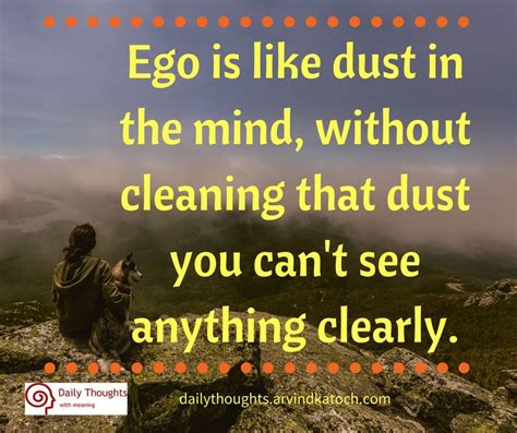 cleaning meaning ego is like dust in the mind without cleaning daily thought with meaning best daily
