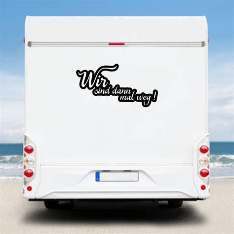 Originale Wohnmobil Aufkleber by Wa221 Wohnmobil Aufkleber Wir Sind Dann Mal Weg
