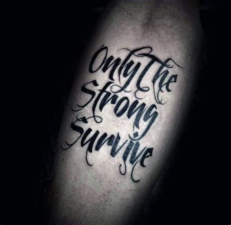 only the strong survive tattoo design 40 only the strong survive tattoos for motto design