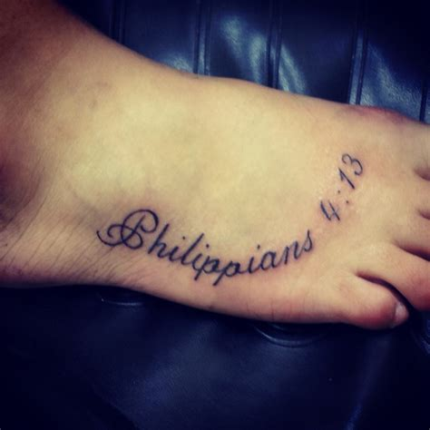 philippians 4 13 foot tattoo tattoo ideas pinterest