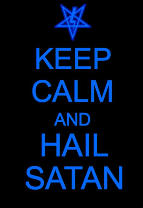 Hail Satan Meme - keep calm and hail satan memes