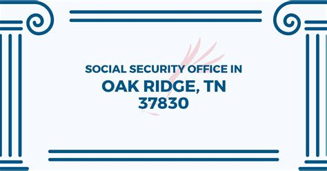 Social Security Office Business Hours by Social Security Office In Oak Ridge Tennessee 37830 Get