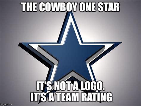 Dallas Cowboys Meme Generator - cowboy star imgflip