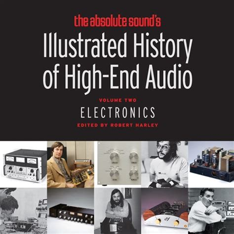 absolute the history of an idea books the absolute sound illustrated history of high end audio