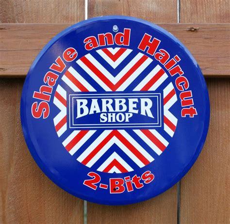 barber shop shave haircut 2 bits tin metal sign