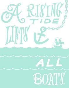 origin of the phrase a rising tide lifts all boats a rising tide lifts all boats favorite phrases quotes