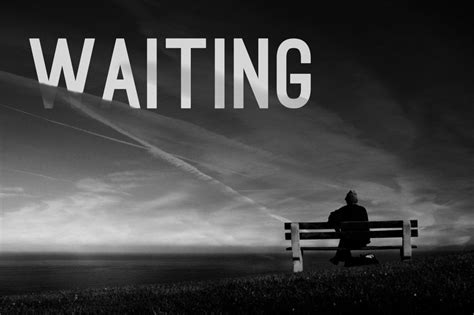 waiting quotes waiting quotes waiting sayings waiting picture quotes