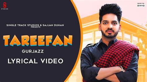 punjabi songs  tareefaan gurjazz latest