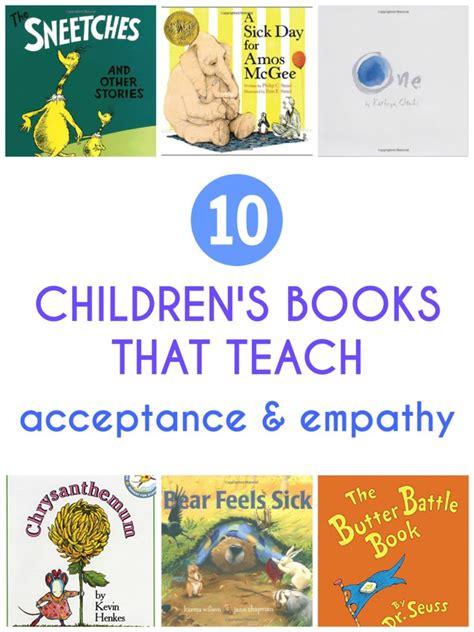 picture books that teach empathy 10 children s books that teach acceptance and empathy