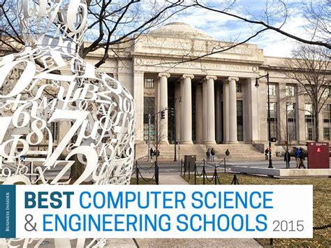 Best Mba Schools For Engineers by Best Computer Science Engineering Schools In America
