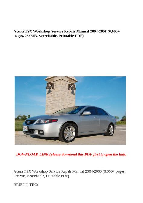 acura tsx service repair manual download info service manuals acura tsx workshop service repair manual 2004 2008 6 000 pages 266mb searchable printable