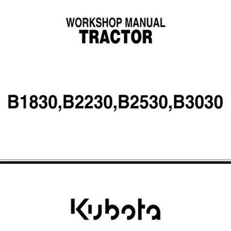 Kubota B1830 B2230 B2530 B3030 Tractor Workshop Manual