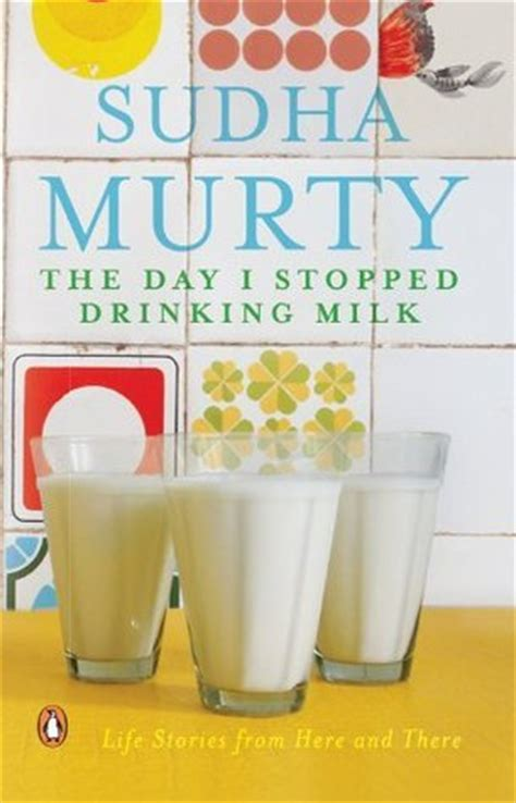 milk and quotes from dates wrong books the day i stopped milk by sudha murty reviews
