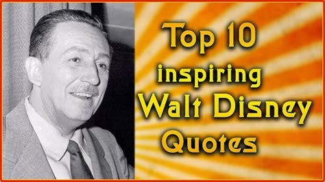 walt biography movie top 10 walt disney quotes inspirational quotes youtube