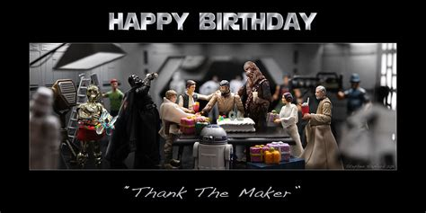 imagenes happy birthday star wars thank the maker swx it
