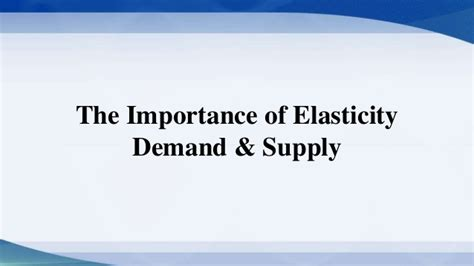 Importance Of Mba by The Importance Of Elasticity Of Demand Supply Mba