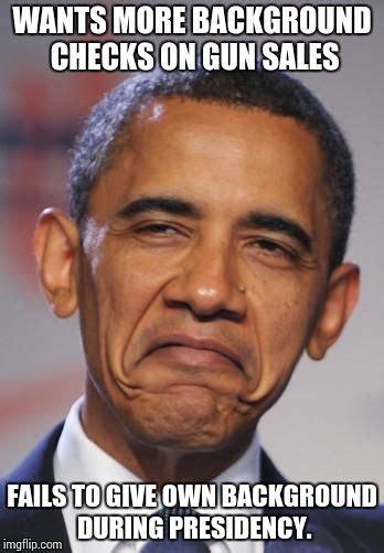 Background Check Meme Obamas Imgflip