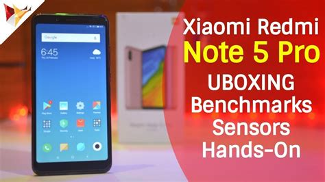 xiaomi redmi note 5 pro unboxing hans on benchmarks