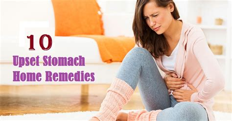 upset stomach remedies 10 upset stomach home remedies that are effective my