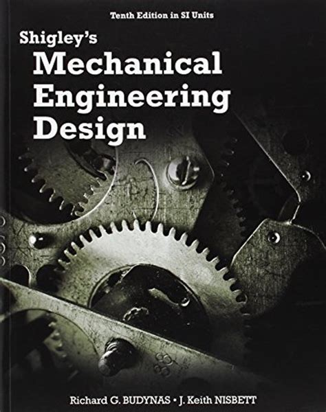 pattern making in mechanical engineering pdf bol com shigley s mechanical engineering design in si