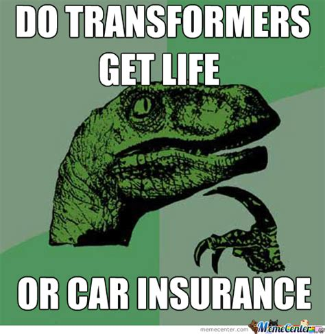Car Insurance Meme - car or life insurance by josephmcelrath meme center